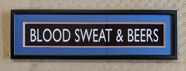 Blood Sweat & Beers Mini sign (Chelsea)